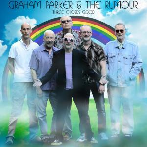 Graham Parker & The Rumour - Three Chords Good