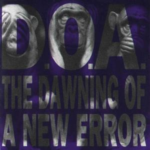 D.O.A. - The Dawning Of A New Error