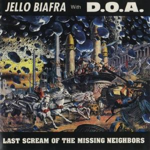 Jello Biafra with D.O.A. - Last Scream Of The Missing Neighbors