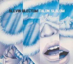 Blevin Blectum - Talon Slalom
