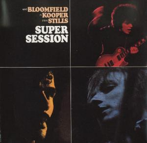 Mike Bloomfield Al Kooper Steve Stills - Super Session