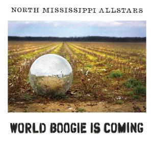 North Mississippi All Stars - World Boogie Is Coming