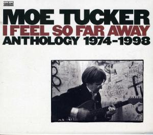 Moe Tucker - I Feel So Far Away