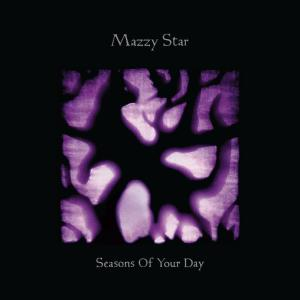 Mazzy Star - Seasons Of Your Day