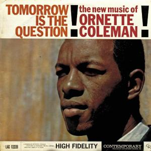 Ornette Coleman - Tomorrow Is The Question