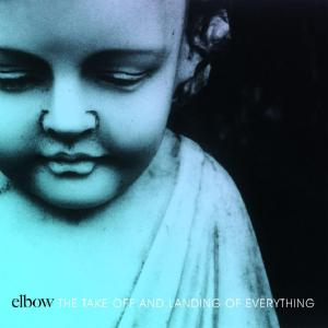 Elbow - The Take Off And Landing Of Everything