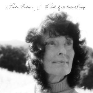 Linda Perhacs - The Soul Of All Natural Things