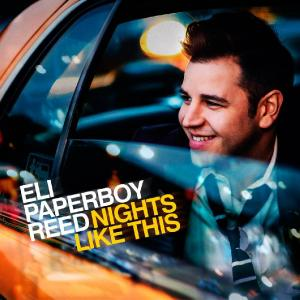 Eli Paperboy Reed - Nights Like This