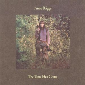 Anne Briggs - The Time Has Come