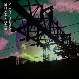 Eno & Hyde - Someday World
