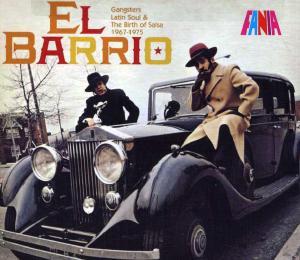El Barrio - Gangsters, Latin Soul & The Birth Of Salsa