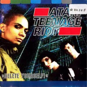 Atari Teenage Riot - Delete Yourself