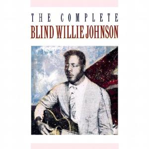 Blind Willie Johnson - The Complete