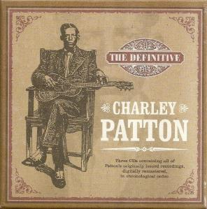 Charley Patton - The Definitive