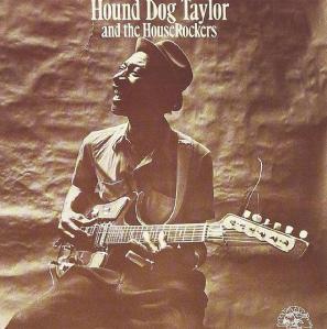 Hound Dog Taylor - & The HouseRockers