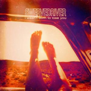 Swervedriver - I Wasn't Born To Lose You