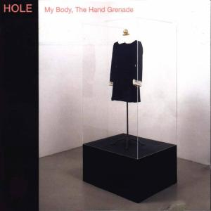 Hole - My Body, The Hand Grenade