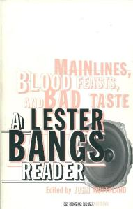 Lester Bangs - Mainlines, Blood Feasts, And Bad Taste