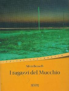 Silvio Bernelli - I ragazzi del Mucchio