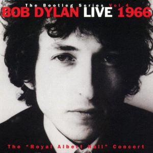 Bob Dylan - Live 1966 The Royal Albert Hall Concert
