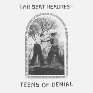 car-seat-headrest-teens-of-denial