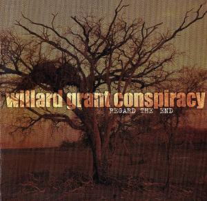 willard-grant-conspiracy-regard-the-end